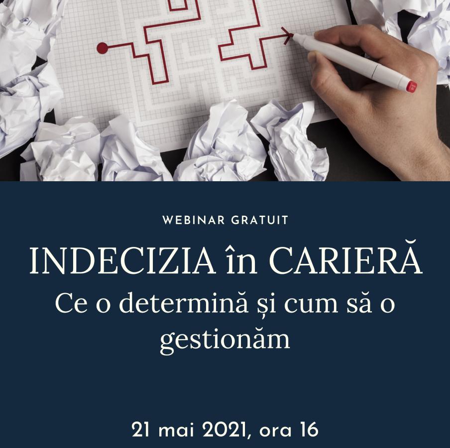 Webinar – Indecizia în carieră (21 mai)