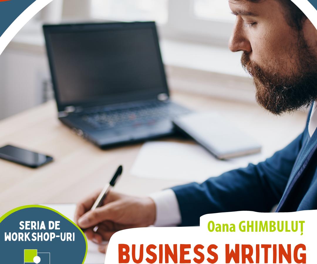 Business writing: Comunicarea în mediul formal (22 noiembrie)