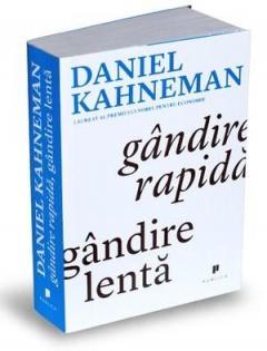 Gândire rapidă, gândire lentă (Daniel Kahneman)