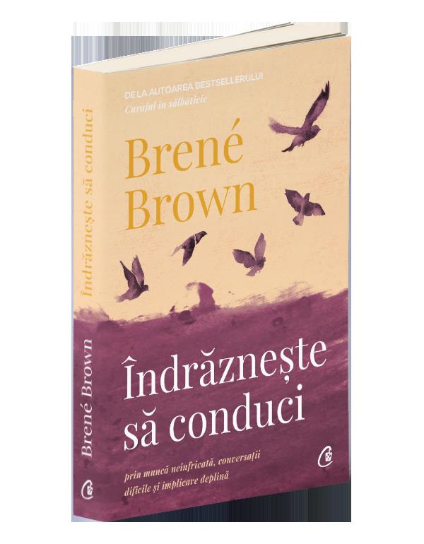 Îndrăznește să conduci (Brene Brown)